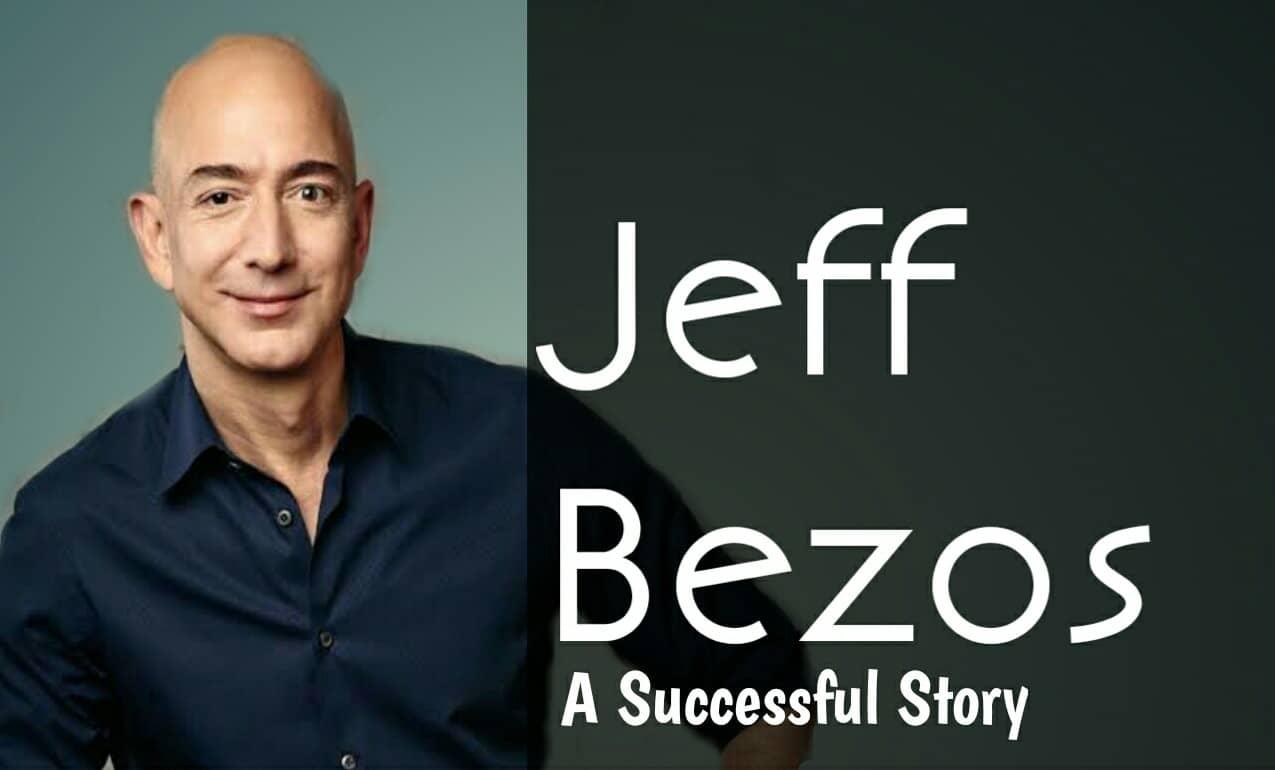 Jeff Bezos Biography in Hindi | जेफ बेजोस की सफलता की कहानी